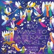100 Ways to Attract Angels - Samara Anjelae